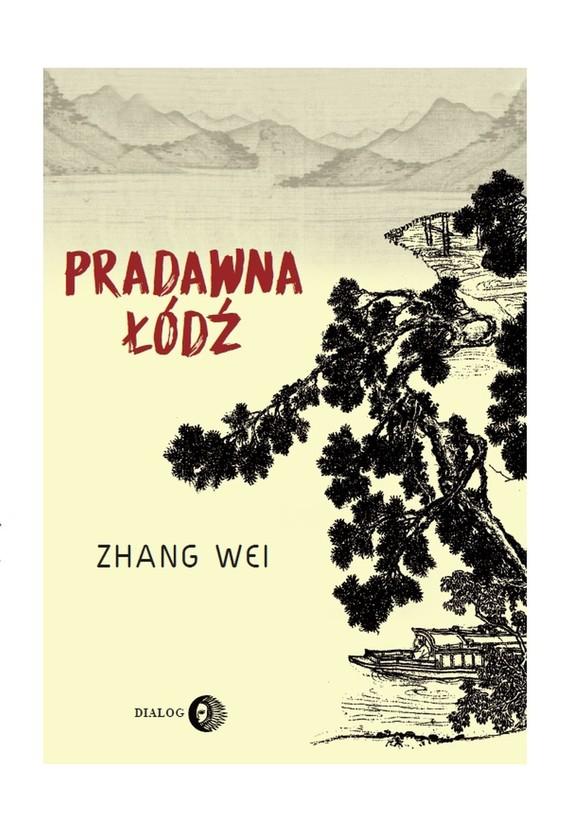 okładka Pradawna łódźebook | epub, mobi | Zhang Wei