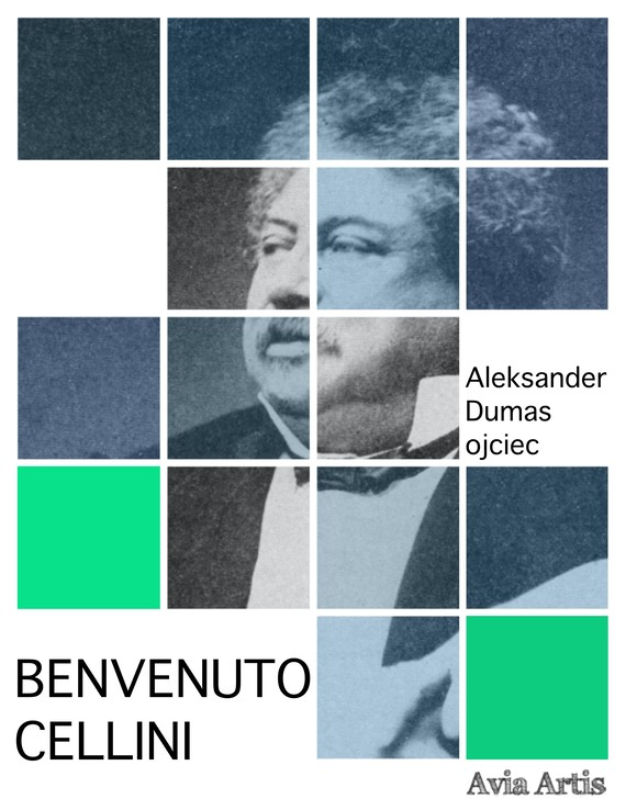 okładka Benvenuto Celliniebook   epub, mobi   Aleksander Dumas (Ojciec), Paul Meurice