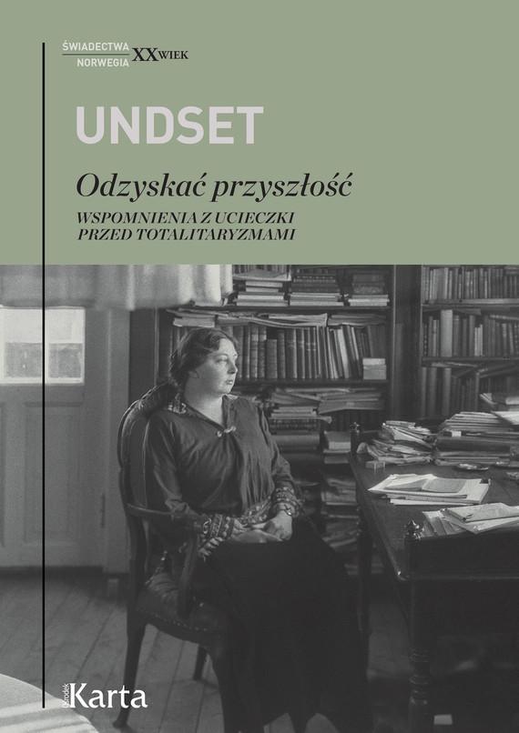 okładka Odzyskać przyszłośćebook | epub, mobi | Sigrid Undset