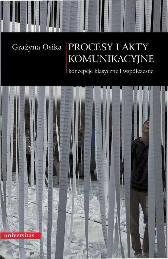 okładka Procesy i akty komunikacyjne . Koncepcje klasyczne i współczesneebook   pdf   Osika Grażyna