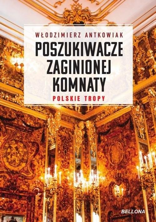 okładka Poszukiwacze zaginionej komnatyksiążka |  | Antkowiak Włodzimierz
