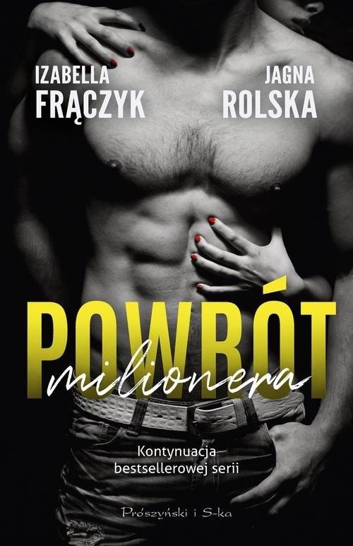 okładka Powrót milioneraksiążka      Izabella Frączyk, Jagna Rolska