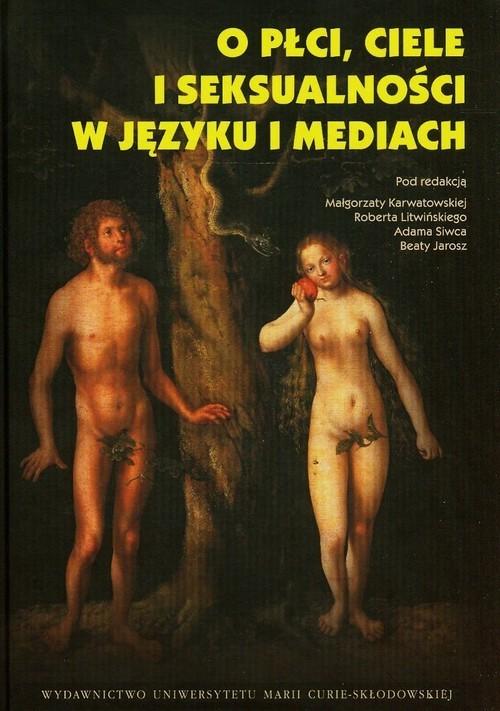 okładka O płci ciele i seksualności w języku i mediachksiążka |  |