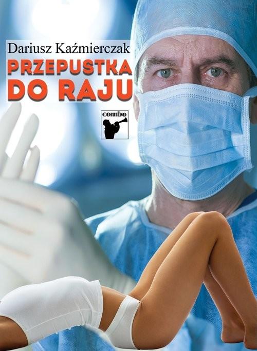 okładka Przepustka do rajuksiążka      Kaźmierczak Dariusz