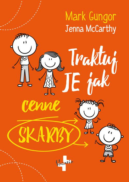 okładka Traktuj Je jak cenne skarbyksiążka      Mark  Gungor, McCarthy Jenna