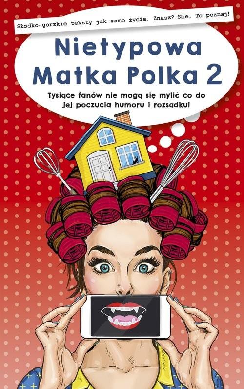 okładka Nietypowa Matka Polka 2 książka |  | NIETYPOWA MATKA POLKA