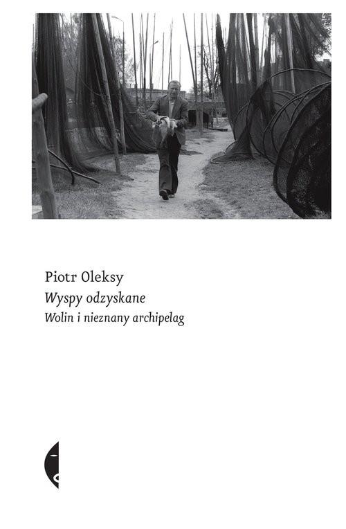 okładka Wyspy odzyskane Wolin i nieznany archipelagksiążka |  | Piotr Oleksy
