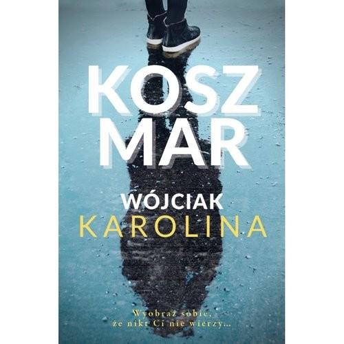 okładka Koszmarksiążka |  | Karolina  Wójciak