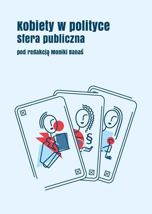 okładka Kobiety w polityce: Sfera publicznaksiążka      Monika Banaś