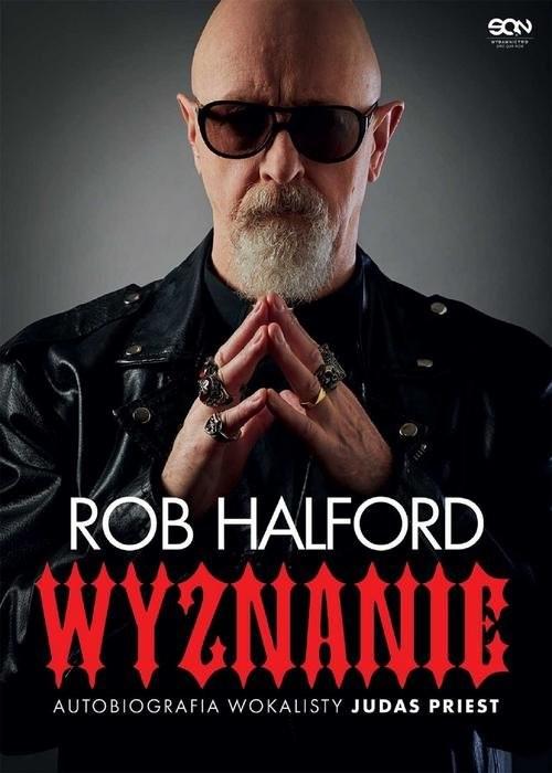 okładka Rob Halford. Wyznanie. Autobiografia wokalisty Judas Priestksiążka |  | Halford Rob