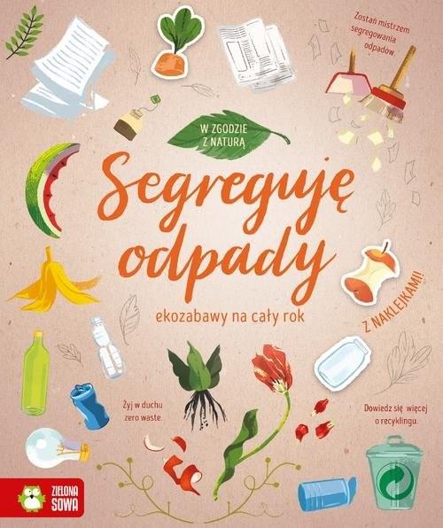 okładka W zgodzie z naturą Segreguję odpadyksiążka |  | Praca Zbiorowa