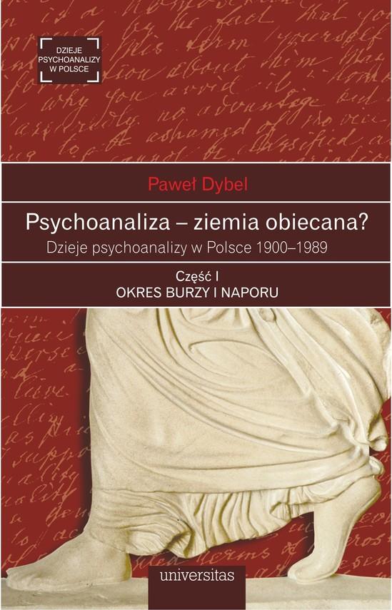 okładka Psychoanaliza – ziemia obiecana? Dzieje psychoanalizy w Polsce 1900-1989ebook | epub, mobi | Dybel Paweł