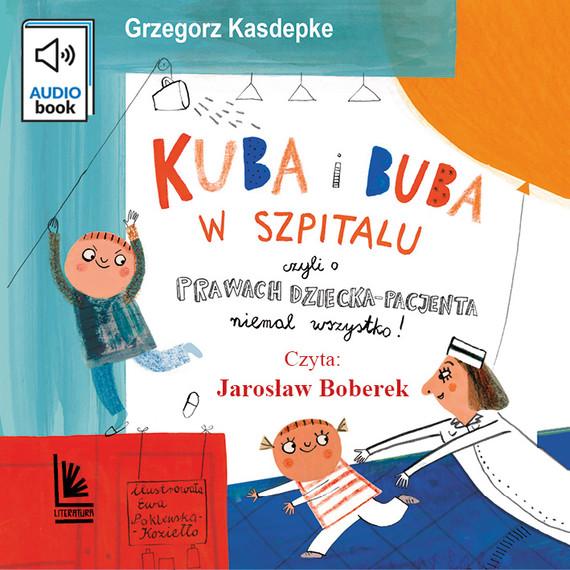 okładka Kuba i Buba w szpitaluaudiobook | MP3 | Grzegorz Kasdepke