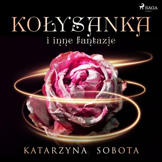 okładka Kołysanka i inne fantazjeaudiobook   MP3   Katarzyna Sobota