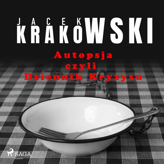 okładka Autopsja czyli Dziennik Kryzysuaudiobook   MP3   Jacek Krakowski