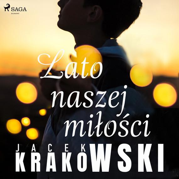 okładka Lato naszej miłościaudiobook   MP3   Jacek Krakowski