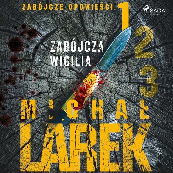okładka Zabójcze opowieści 1: Zabójcza Wigiliaaudiobook | MP3 | Michał  Larek
