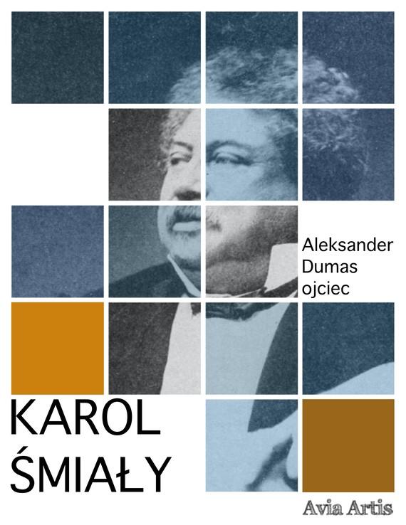 okładka Karol Śmiałyebook | epub, mobi | Aleksander Dumas (Ojciec)