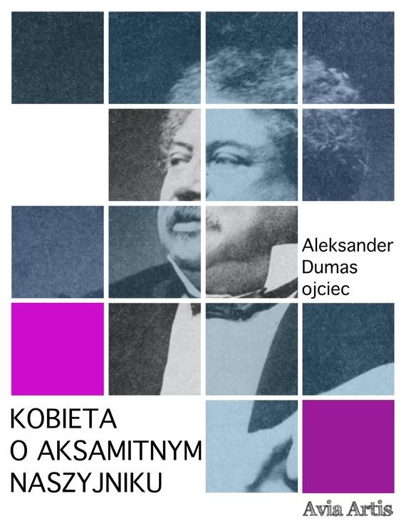 okładka Kobieta o aksamitnym naszyjnikuebook | epub, mobi | Aleksander Dumas (Ojciec)