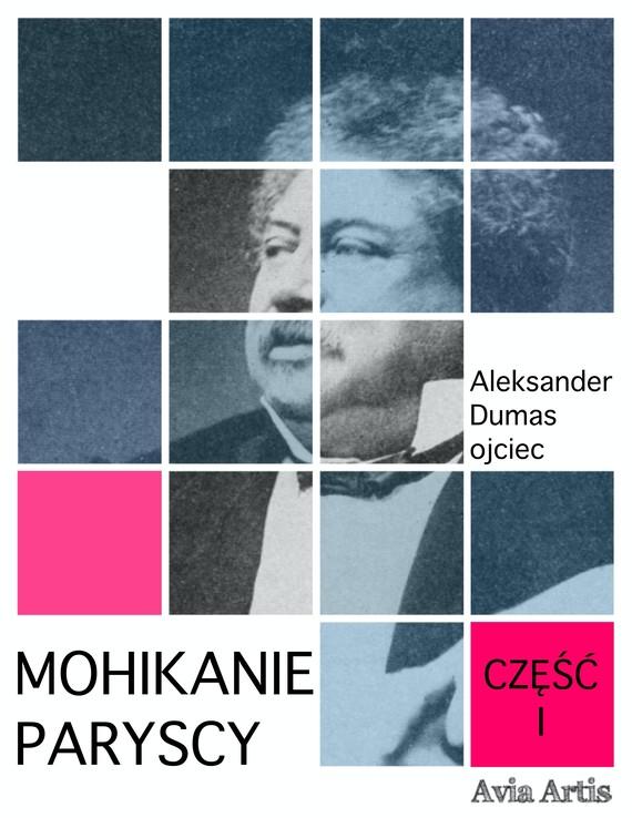 okładka Mohikanie paryscy część Iebook | epub, mobi | Aleksander Dumas (Ojciec)