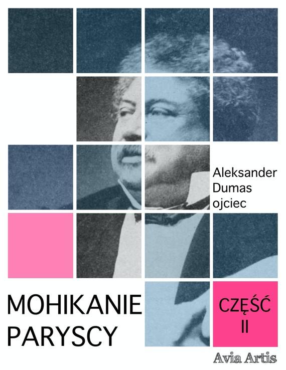 okładka Mohikanie paryscy część IIebook | epub, mobi | Aleksander Dumas (Ojciec)