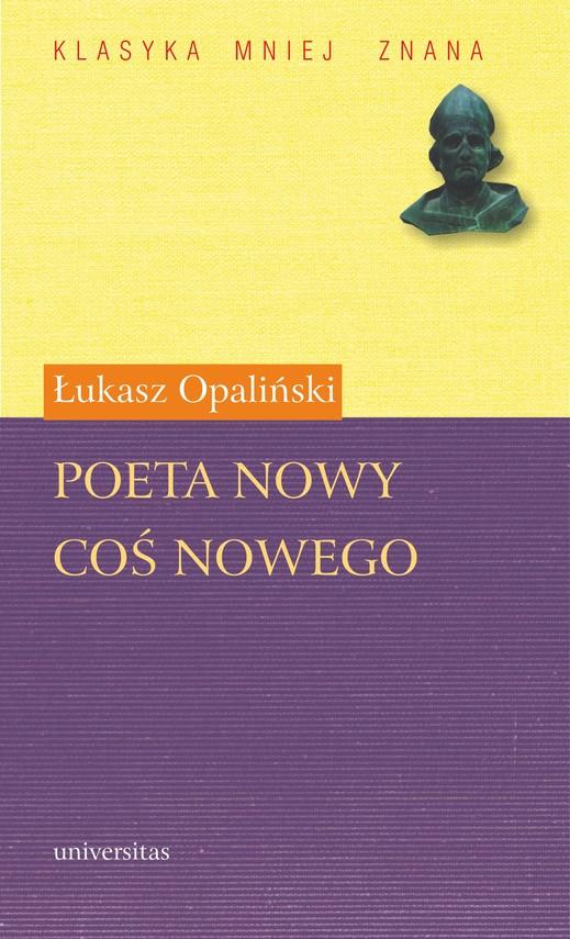 okładka Poeta nowy. Coś nowegoebook | pdf | Łukasz Opaliński
