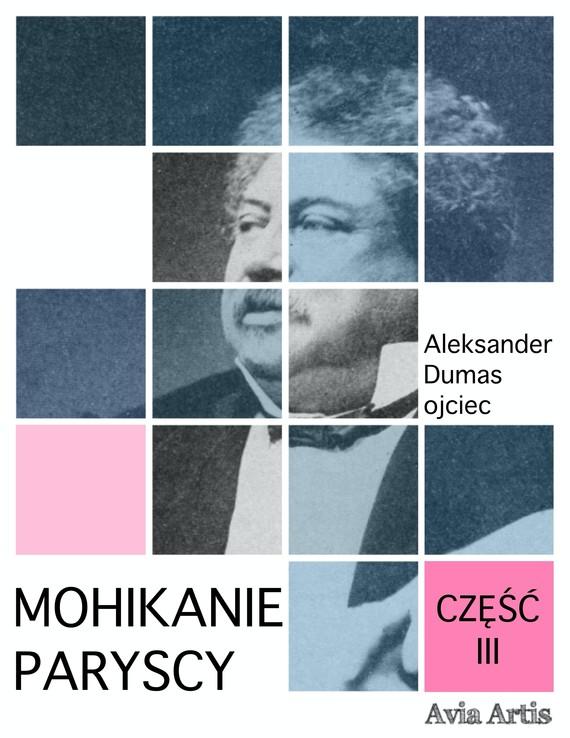 okładka Mohikanie paryscy część IIIebook | epub, mobi | Aleksander Dumas (Ojciec)