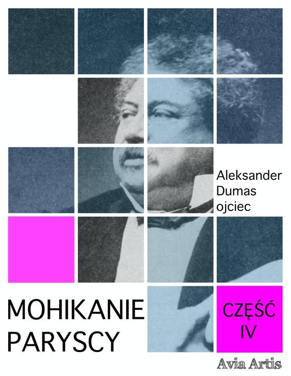okładka Mohikanie paryscy część IVebook | epub, mobi | Aleksander Dumas (Ojciec)