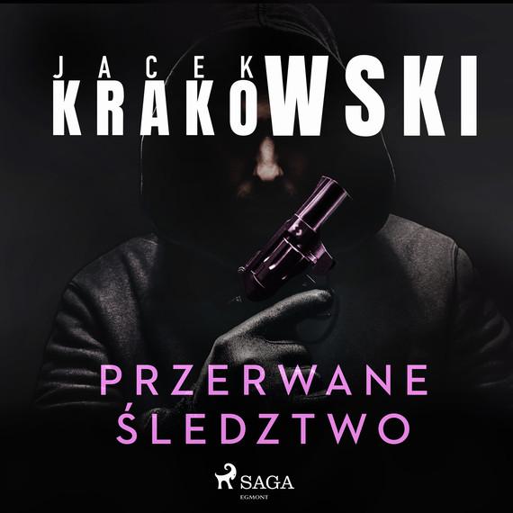 okładka Przerwane śledztwoaudiobook   MP3   Jacek Krakowski