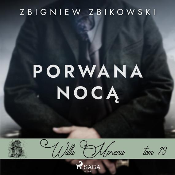 okładka Willa Morena 13: Porwana nocąaudiobook | MP3 | Zbikowski Zbigniew