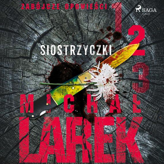 okładka Zabójcze opowieści 2: Siostrzyczkiaudiobook | MP3 | Michał  Larek