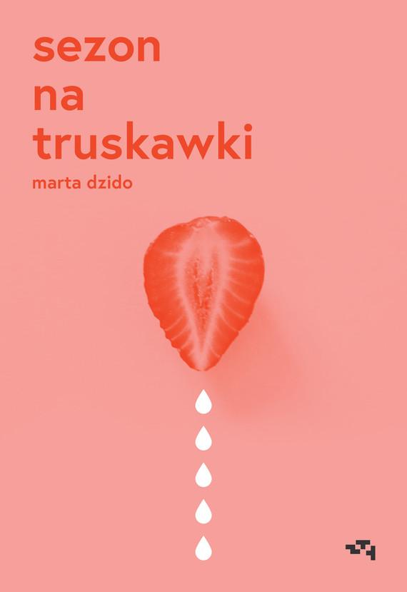 okładka Sezon na truskawkiebook | epub, mobi | Marta Dzido