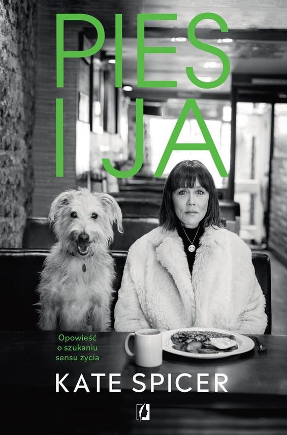 okładka Pies i jaebook | epub, mobi | Kate Spicer