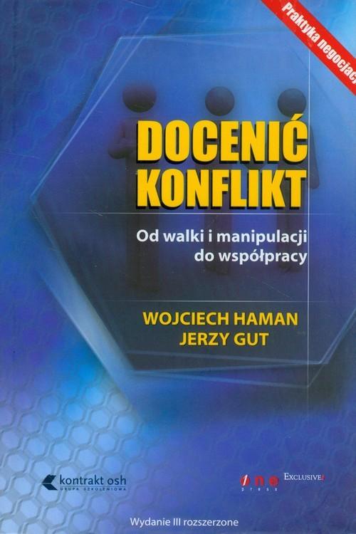 okładka Docenić konflikt Od walki i manipulacji do współpracyksiążka      Wojciech Haman, Jerzy Gut