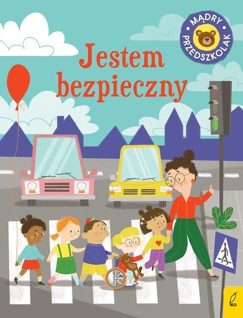 okładka Mądry przedszkolak Jestem bezpiecznyksiążka      Patrycja Wojtkowiak-Skóra