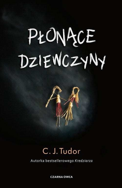 okładka Płonące dziewczynyksiążka |  | C. J. Tudor