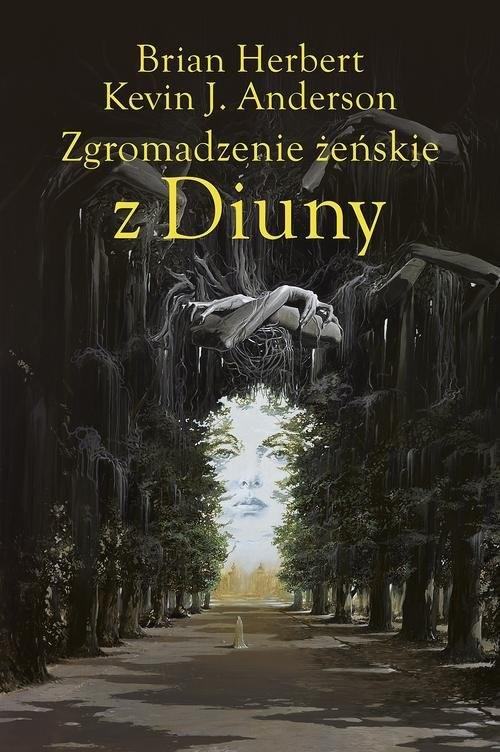 okładka Zgromadzenie żeńskie z Diunyksiążka |  | Brian Herbert, Kevin J. Anderson, Wojciech Siudmak