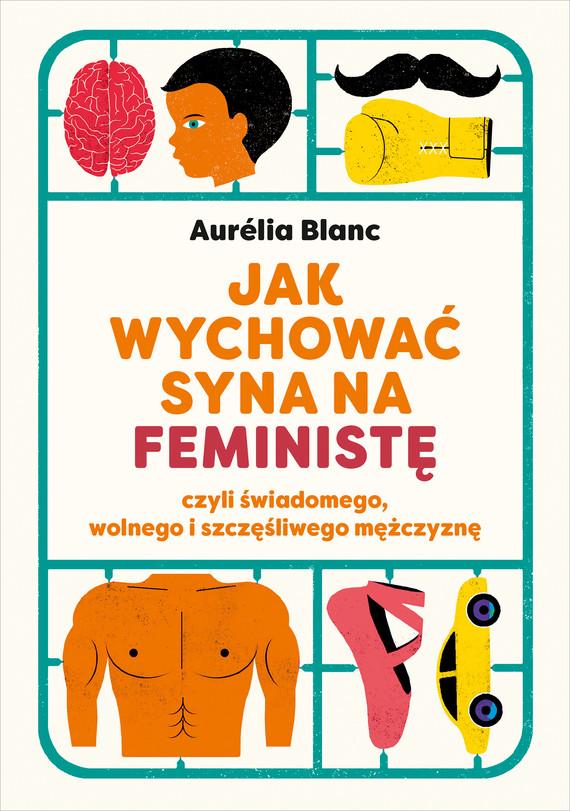 okładka Jak wychować syna na feministęebook   epub, mobi   Aurelia Blanc