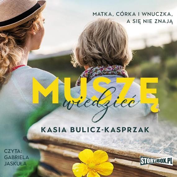 okładka Muszę wiedziećaudiobook | MP3 | Kasia Bulicz-Kasprzak