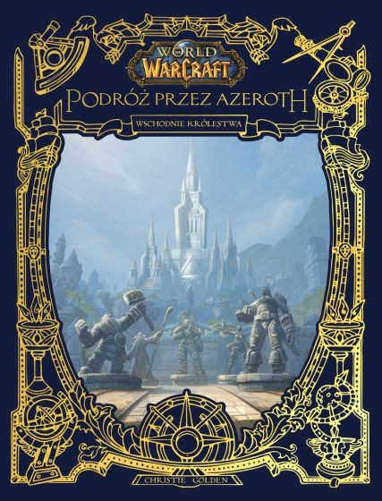 okładka World of Warcraft: Podróż przez Azeroth. Wschodnie królestwa książka |  | Christie Golden