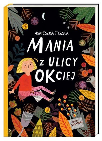 okładka Mania z ulicy OKciej książka      Agnieszka Tyszka