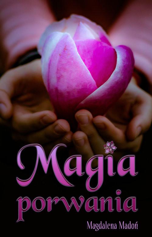okładka Magia porwaniaksiążka |  | Madoń Magdalena