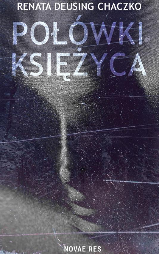 okładka Połówki księżycaebook | epub, mobi | Renata Deusing Chaczko