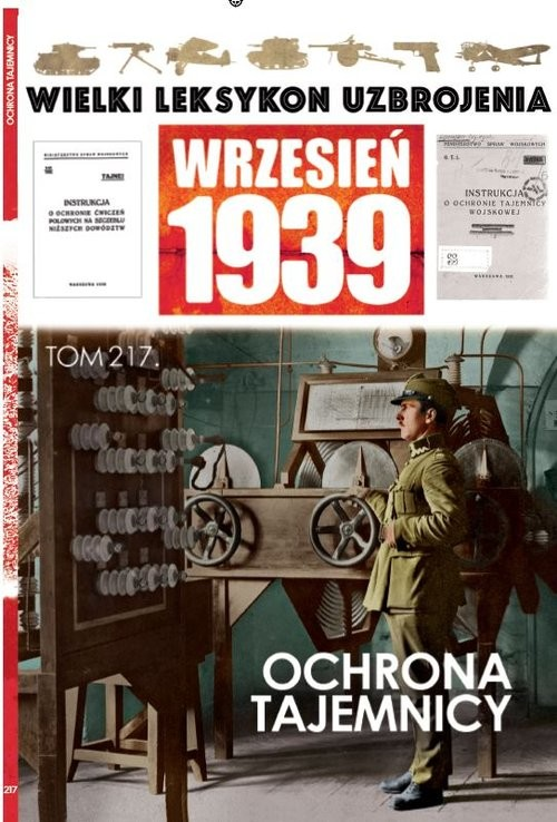 okładka Wielki Leksykon Uzbrojenia Wrzesień 1939 Tom 217 Ochrona tajemnicyksiążka     