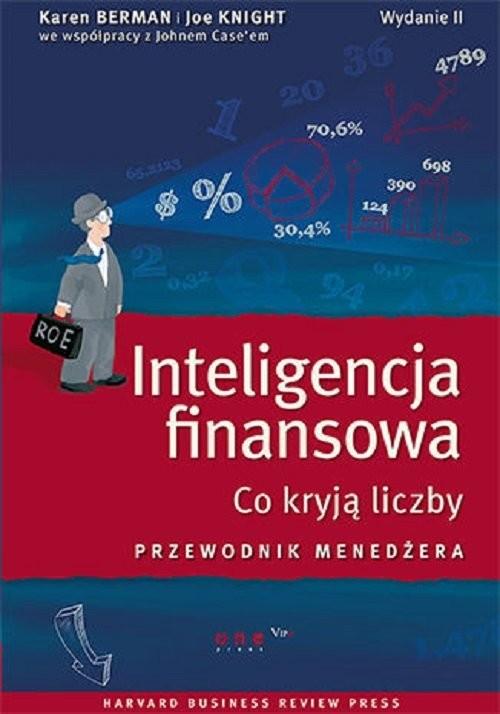 okładka Inteligencja finansowa. Co kryją liczby. Przewodnik menedżera.książka      Karen Berman, Joe Knight, John Case