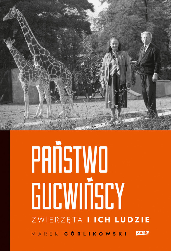 okładka Państwo Gucwińscy. Zwierzęta i ich ludzieebook | epub, mobi | Marek Górlikowski