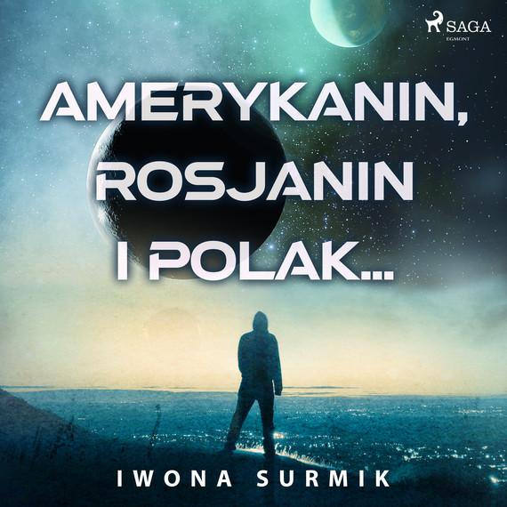 okładka Amerykanin, Rosjanin i Polak...audiobook | MP3 | Iwona Surmik