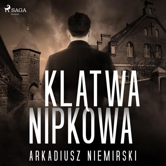 okładka Klątwa Nipkowaaudiobook | MP3 | Arkadiusz Niemirski