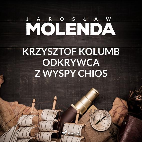 okładka Krzysztof Kolumb. Odkrywca z wyspy Chiosaudiobook | MP3 | Jarosław  Molenda