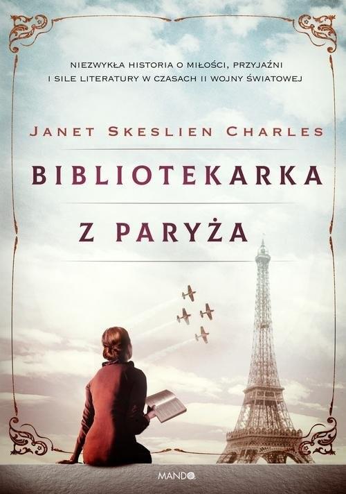 okładka Bibliotekarka z Paryżaksiążka      Janet Skeslien Charles